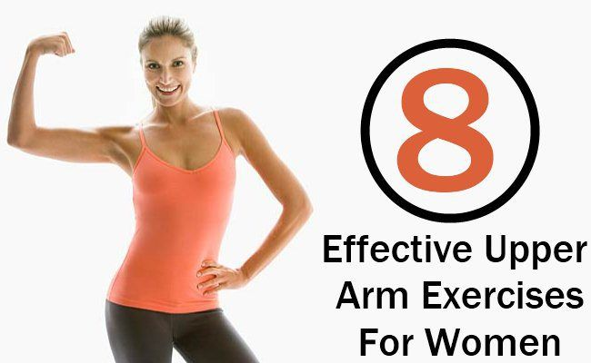 8 Easy And Effective Upper Arm Exercises For Women