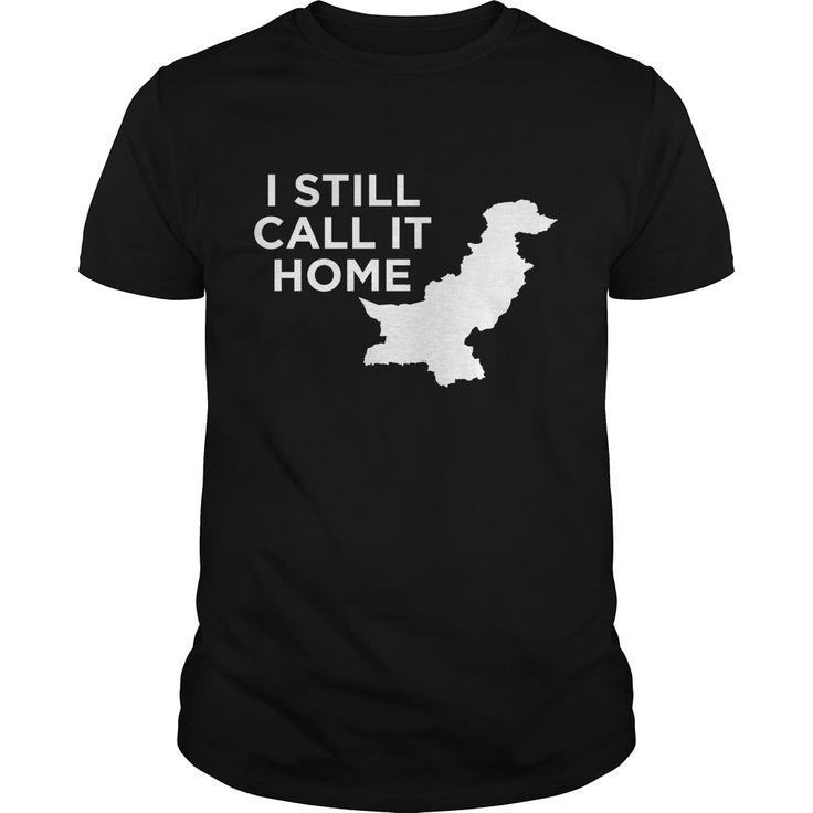I Still Call Pakistan Home Best Gift : shirt quotesd, shirts with sayings, shirt diy, gift shirt ideas  #hoodie #ideas #image #photo #shirt #tshirt #sweatshirt #tee #gift #perfectgift #birthday #Christmas
