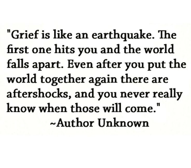 Grief is like an earthquake...