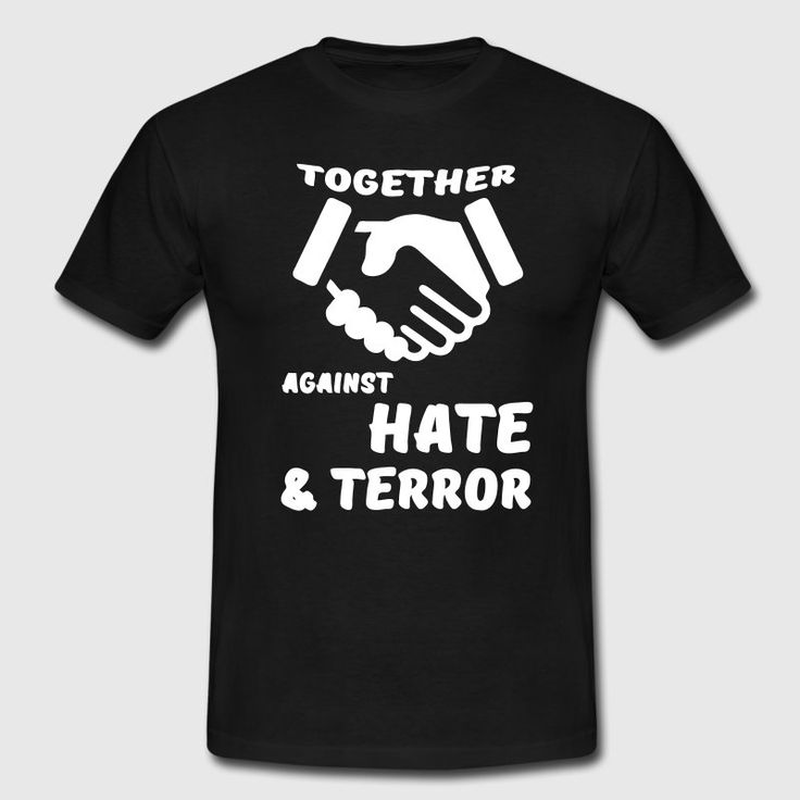 """""""Together against Hate and Terror"""" - Gemeinsam gegen Hass und Terror. Tolle Shirts und Geschenke für den Frieden. #zusammen #together #gemeinsam #weltfrieden #friede #frieden #hate #terror #hass #terrorismus #liebe #freundschaft #sprüche #shirts #geschenke"""