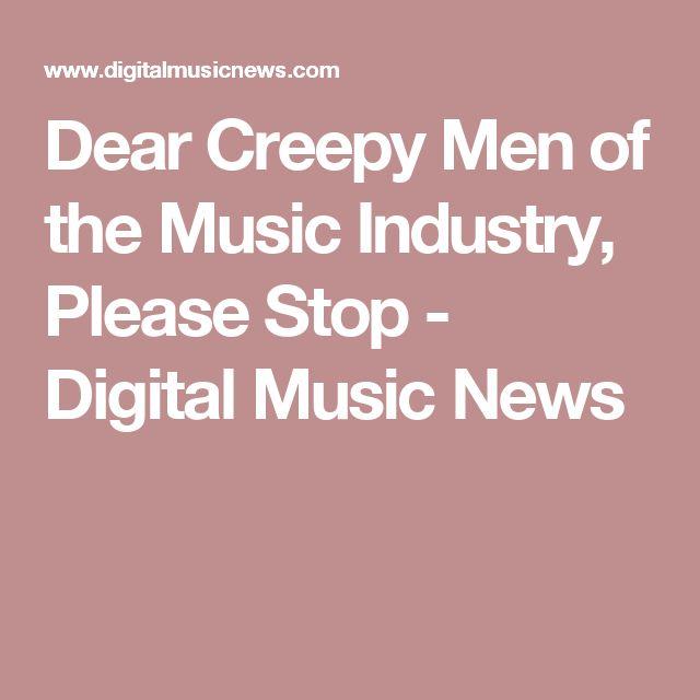 Dear Creepy Men of the Music Industry, Please Stop - Digital Music News
