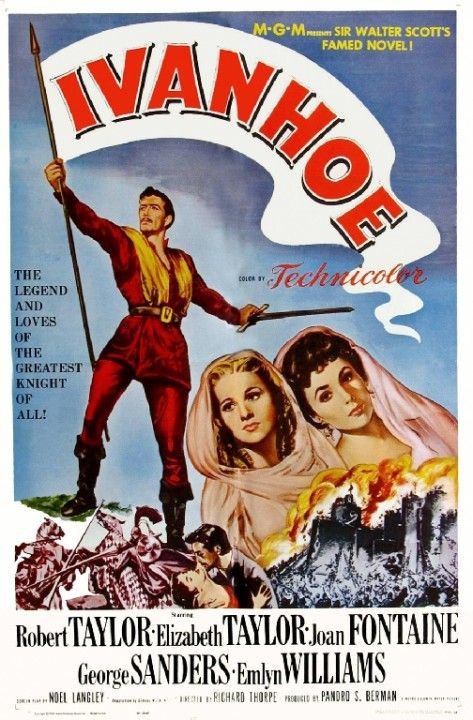 IVANHOE (1951) - Robert Taylor - Elizabeth Taylor - Joan Fontaine - George Sanders - Emlyn Williams - Based on book by Sir Walter Scott - Directed by Richard Thorpe - MGM - Movie Poster.