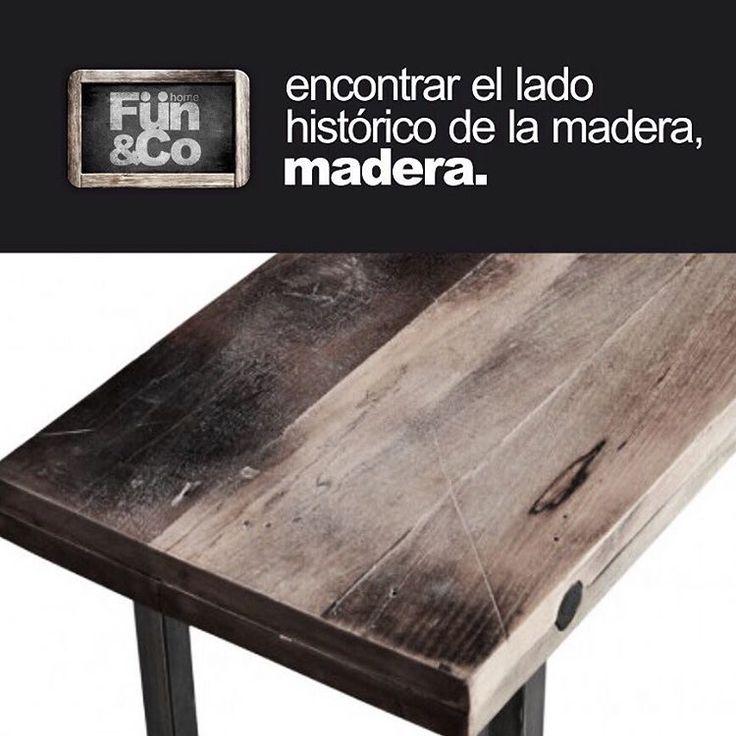 Hay historias, cuentos interesantes que cuenta tu espacio cuando tienes reales muebles FUN&Co. CUANDO LA MADERA ES MADERA !!!
