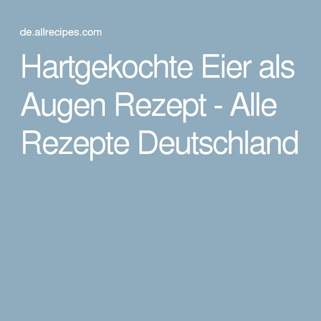 Hartgekochte Eier als Augen Rezept - Alle Rezepte Deutschland