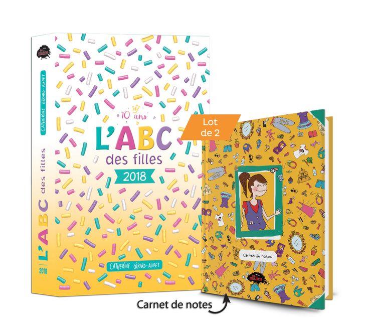 L'ABC des filles 2018 : 10 ans déjà! - Catherine Girard-Audet - 512 pages, Couverture rigide. Photos et illustrations en couleurs.  - Offert avec un carnet de Note -   Age : 10 ans et + -   Référence : 00907401 #Livre #Lecture #Enfants #Ado #Livresjeunesse #Cadeau #Vacances