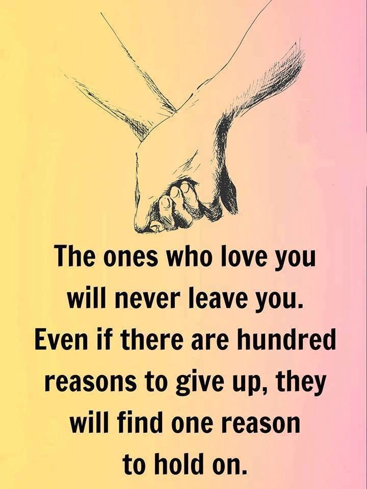 Great Love Quotes The Ones Who Love You Will Never Leave You Love Quotes Loveimgs Giving Up Quotes Relationship Giving Up Quotes Romantic Quotes