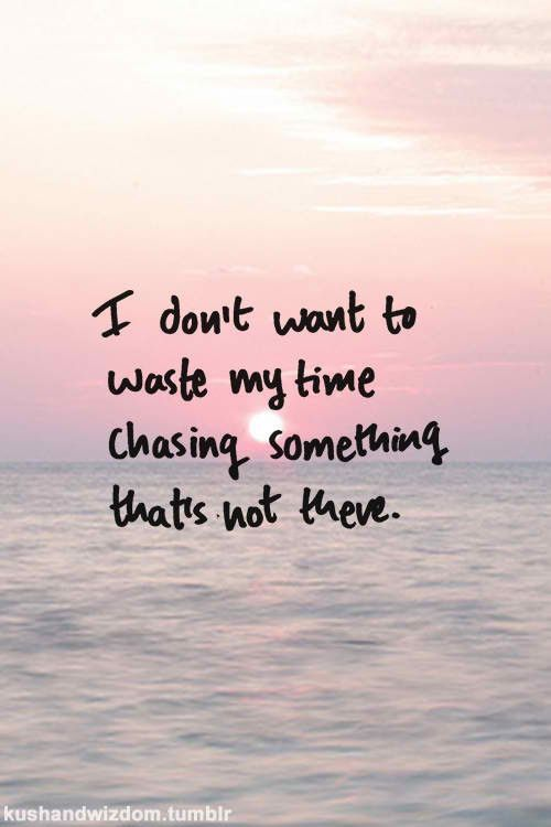 Best 25+ Wasting my time quotes ideas on Pinterest | My life story ...