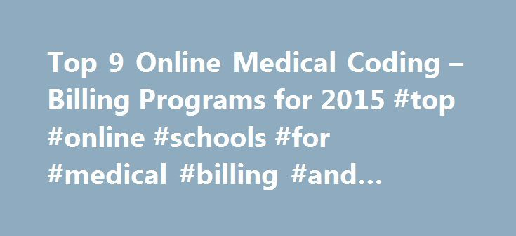 Top 9 Online Medical Coding – Billing Programs for 2015 #top #online #schools #for #medical #billing #and #coding http://connecticut.remmont.com/top-9-online-medical-coding-billing-programs-for-2015-top-online-schools-for-medical-billing-and-coding/  # Marc Graham Recruitment Sourcer Sourcing Specialist for Clinical Professionals (Primary Care Physicians, Physician Assistants, Nurse Practitioners) Top 9 Online Medical Coding Billing Programs for 2015 March 5, 2015 14 отметок «Нравится» 2…