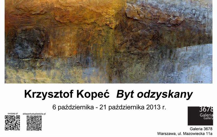 Byt odzyskany - Krzysztof Kopeć - wystawa malarstwa w 3678 Gallery 6-21.10.2013, ul. Mazowiecka 11a, Warszawa. http://artimperium.pl/wiadomosci/pokaz/64,byt-odzyskany-krzysztof-kopec-wystawa-w-3678-gallery#.UlKe21C-2So
