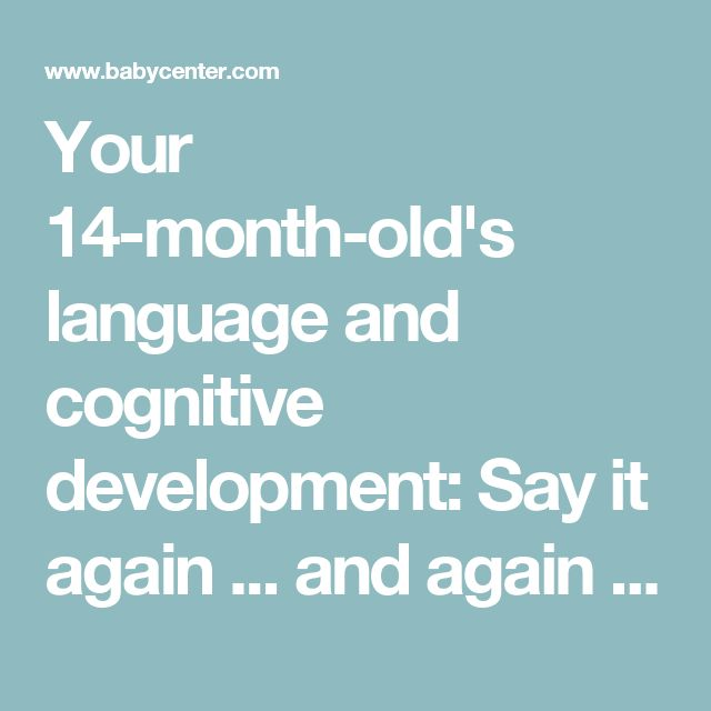 Your 14-month-old's language and cognitive development: Say it again ... and again | BabyCenter
