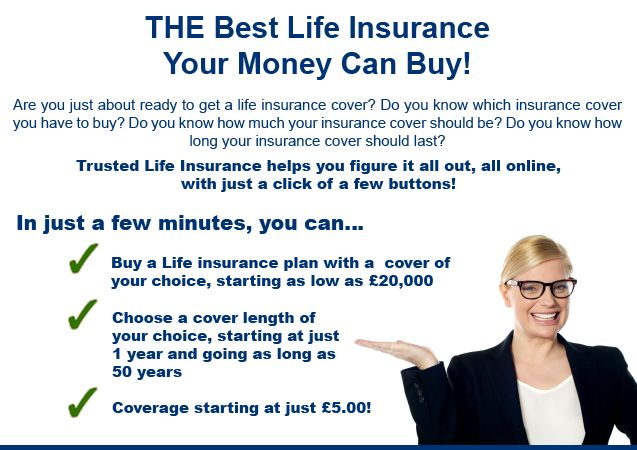 We offer many different types of life insurance policies to fit your needs and wants. The options that we offer include term assurance, critical illness coverage, mortgage protection insurance, income protection insurance and our over age 50 life insurance policies. Our term assurance pertains to the time when you retire or when you pay off your mortgage. Term assurance is protection for a set amount of years. Our critical illness coverage includes coverage if you are not able to work.