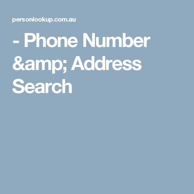 - Phone Number & Address Search