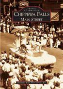 """CHIPPEWA FALLS MAIN STREET (book) . If you love the historical pictures of Chippewa Falls, you'll love this book! You can purchase it at our office at 514 N. Bridge St., Chippewa Falls, WI, or online by clicking on the image. Be sure to also check out our book entitled """"Chippewa Falls Wisconsin""""!"""