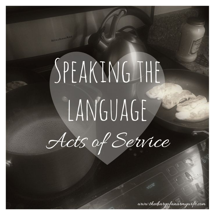 5 Love Languages: Acts of Service. ways to act upon your love