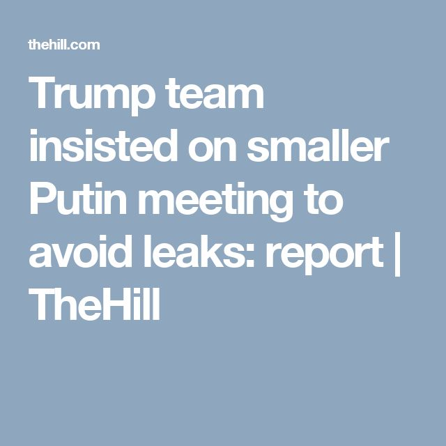 07/07/17 | Trump team insisted on smaller Putin meeting to avoid leaks: report | TheHill [Normally I hate TheHill's clickbait articles on other outlets' coverage, but with NYT's chronic lede-burying -- it serves a purpose.]
