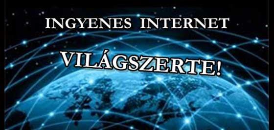 INGYENES INTERNET VILÁGSZERTE! VERSENY IS INDULHAT A KIVITELEZÉSÉRT