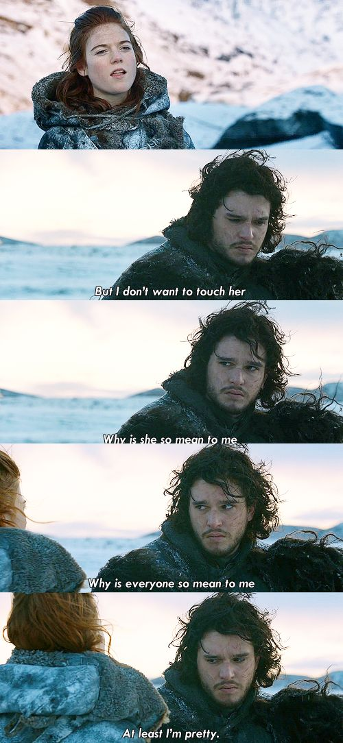 Jon Snow's internal monologue. I like how it perfectly matches his facial expressions :)