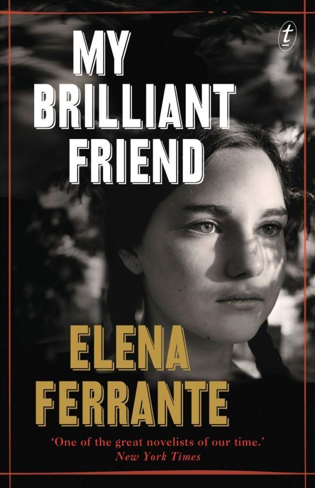 My Brilliant Friend by Elana Ferrante
