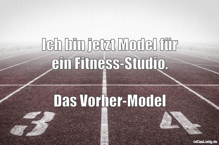 Ich bin jetzt Model für ein Fitness-Studio.  Das Vorher-Model ... gefunden auf https://www.istdaslustig.de/spruch/1111 #lustig #sprüche #fun #spass