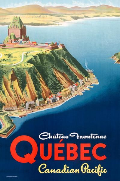 """Château Frontenac poster. Vintage Canadian travel poster for the historic Château Frontenac in Québec, circa 1950s. """"Château Frontenac, Québec. Canadian Pacific."""" The Château Frontenac Hotel opened in Québec City in 1893. The Château Frontenac was built for the Canadian Pacific Railway company to promote luxury tourism in Canada."""