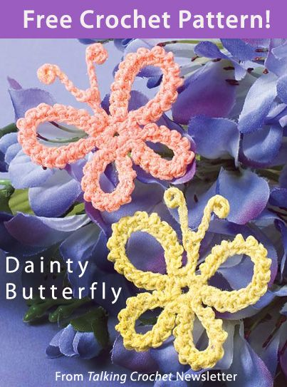 Dainty Butterfly Download from Talking Crochet newsletter. Click on the photo to access the free pattern. Sign up for this free newsletter here: AnniesNewsletters.com.