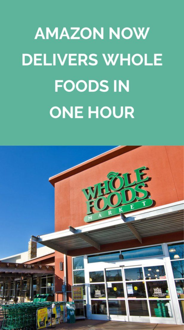 Amazon Now Delivers Whole Foods In One Hour Whole Food Recipes Amazon Prime App Food