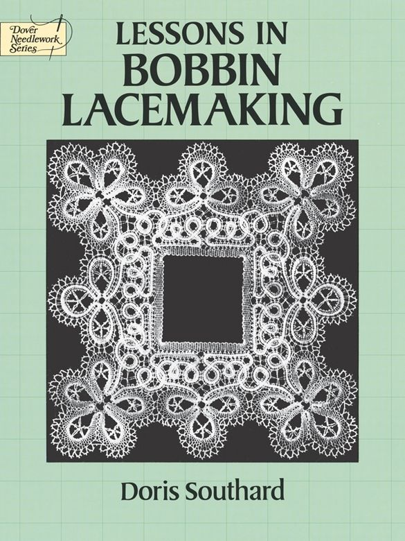 Lessons in Bobbin Lacemaking by Doris Southard  Superb guide by accomplished lacemaker enables even beginners to create beautiful lace according to age-old technique. History of bobbin lace, materials and supplies, techniques for simple braid, edgings, fans and spiders, rose ground, turning a corner, laces with gimp, laces made on a flat pillow.