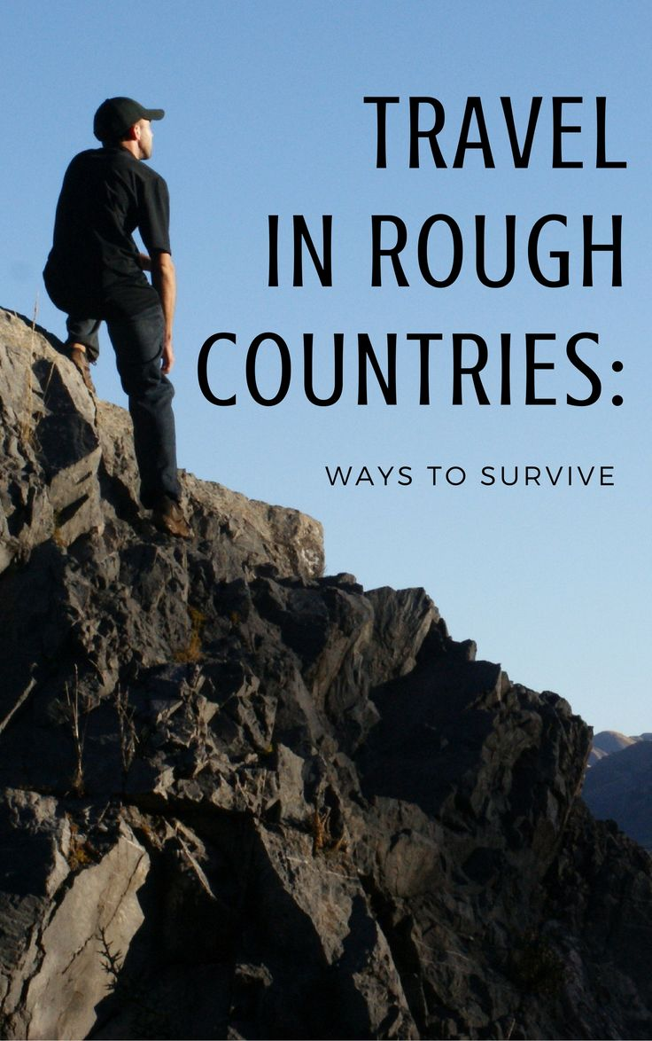 Surviving when you're #traveling in rougher countries isn't the same. You need to approach things differently if you want to stay out of trouble. #travel