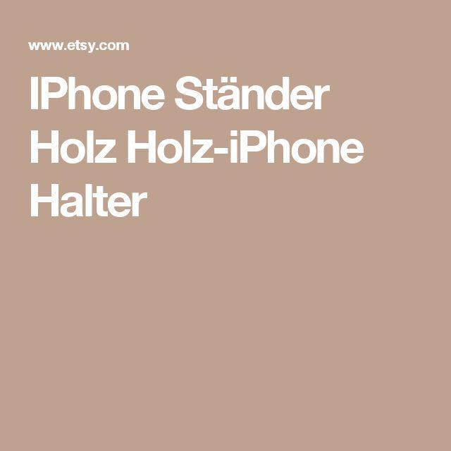 IPhone Ständer Holz  Holz-iPhone Halter