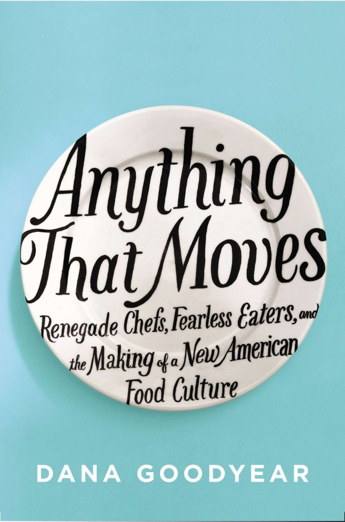 One of the most authoritative voices in food journalism today, Dana Goodyear's new book explores the remaking of America's modern food culture. It's a must read this year.