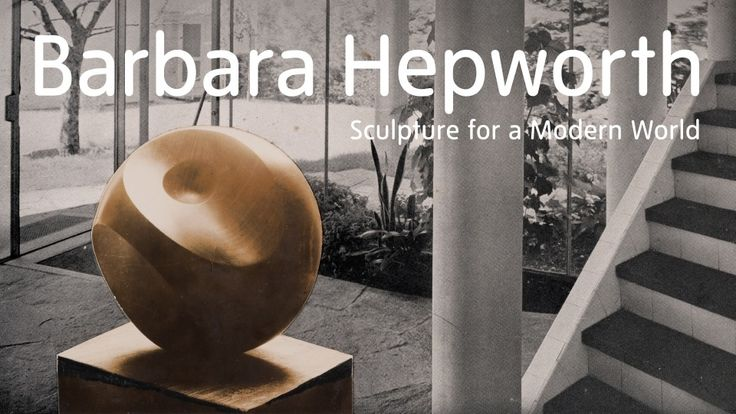 Barbara Hepworth: Sculpture for a Modern World at Tate Britain, 24 June – 25 October 2015