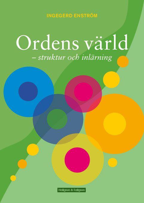 Ordens värld : svenska ord - struktur och inlärning - Ingegerd Enström - Häftad (9789173828468) - Böcker - CDON.COM