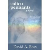 Calico Pennants: A Novel (Kindle Edition)By David A. Ross