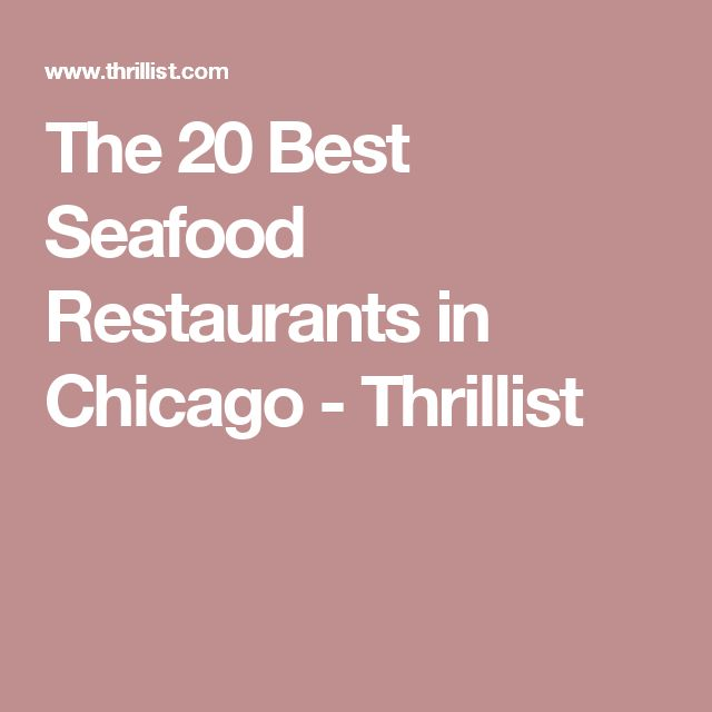The 20 Best Seafood Restaurants in Chicago - Thrillist