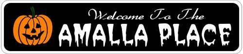 AMALLA PLACE Lastname Halloween Sign - Welcome to Scary Decor, Autumn, Aluminum - 4 x 18 Inches by The Lizton Sign Shop. $12.99. Great Gift Idea. Aluminum Brand New Sign. Predrillied for Hanging. 4 x 18 Inches. Rounded Corners. AMALLA PLACE Lastname Halloween Sign - Welcome to Scary Decor, Autumn, Aluminum 4 x 18 Inches - Aluminum personalized brand new sign for your Autumn and Halloween Decor. Made of aluminum and high quality lettering and graphics. Made to last for yea...