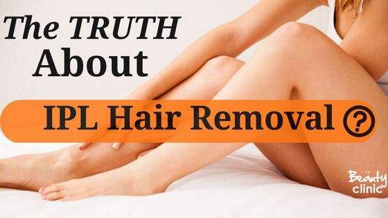 The Truth about IPL Hair Removal- Experts reveal the truth.