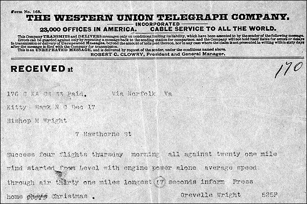"December, 1903 ""Success four flights thursday morning...longest 57 seconds...home Christmas...Orville Wright"""