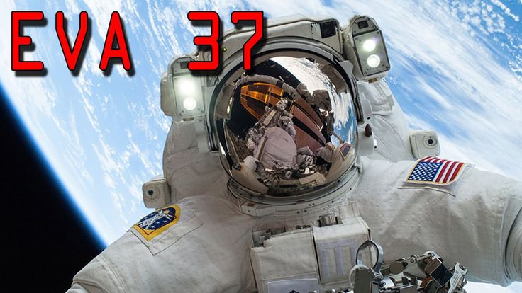 RECORDED LIVE - ISS SPACEWALK - EVA 37 - Williams and Rubins Spacewalk begins at 8:05 a.m EDT