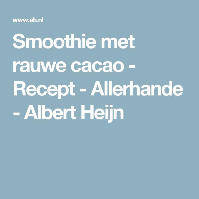Smoothie met rauwe cacao - Recept - Allerhande - Albert Heijn
