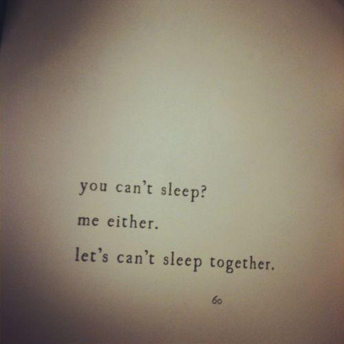 let's can't sleep togetherLife, Cantsleep, Quotes, Sleepless Night, Can'T Sleep, Cant Sleep, Things, Insomnia, Sleep Together