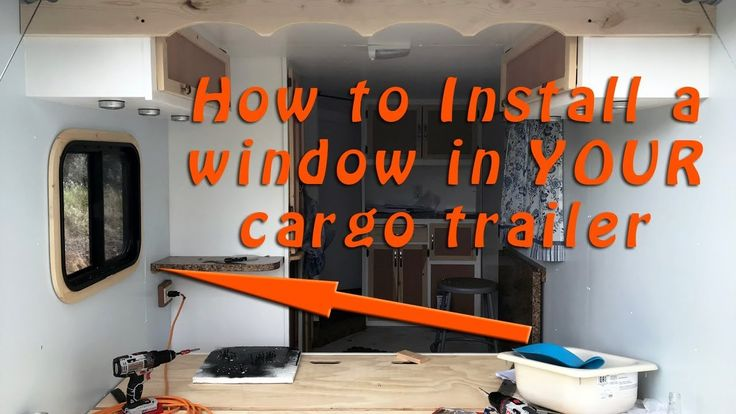 Installing an RV Window in Your Cargo Trailer