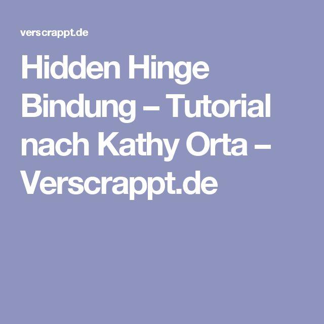 Hidden Hinge Bindung – Tutorial nach Kathy Orta – Verscrappt.de