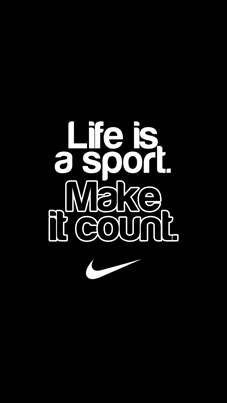 Life is a sport..