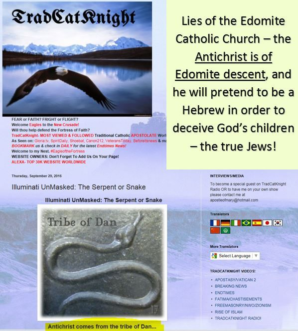 TradCatKnight | Eric Gajewski | SSPX-MC | Lies of the Edomite Catholic Church – the Antichrist is of Edomite descent, and he will pretend to be a Hebrew in order to deceive God's children – the true Jews! | מָשִׁיחַ