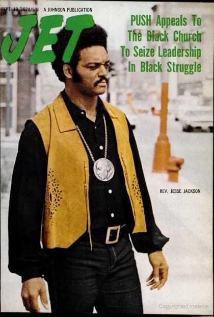 Happy Birthday Jesse Jackson!  Jet, September 1974