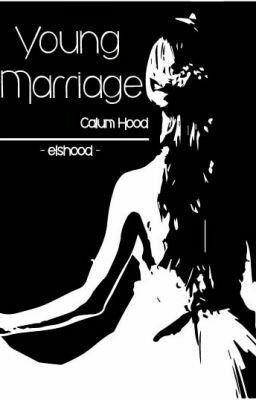 "Read ""Young Marriage // Calum Hood - Good and Bad"" #wattpad #fanfiction"