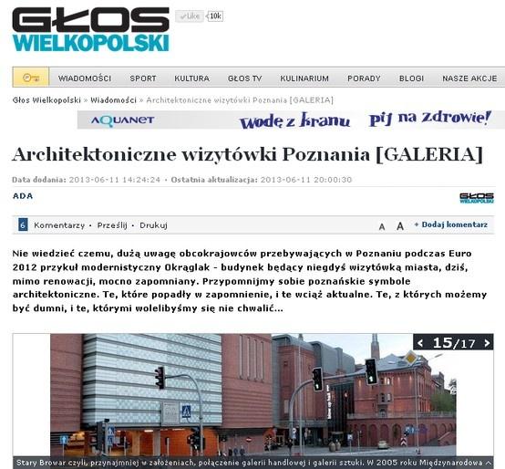 """2013.06.11 Głos Wielkopolski - online """"Architektoniczne wizytówki Poznania"""" http://www.gloswielkopolski.pl/artykul/917396,architektoniczne-wizytowki-poznania-galeria,15,id,t,sg.html?cookie=1#galeria-material"""