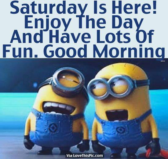 Good Morning Happy Saturday Minion Quotes