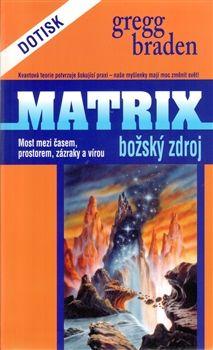 Matrix - Božský zdroj / Gregg Braden