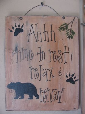 Rest Relax and Renew Cabin Sign for our place up north!